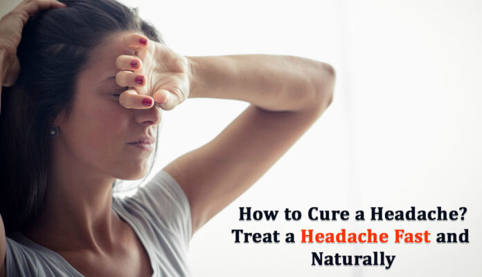 Treat a Headache Fast and Naturally