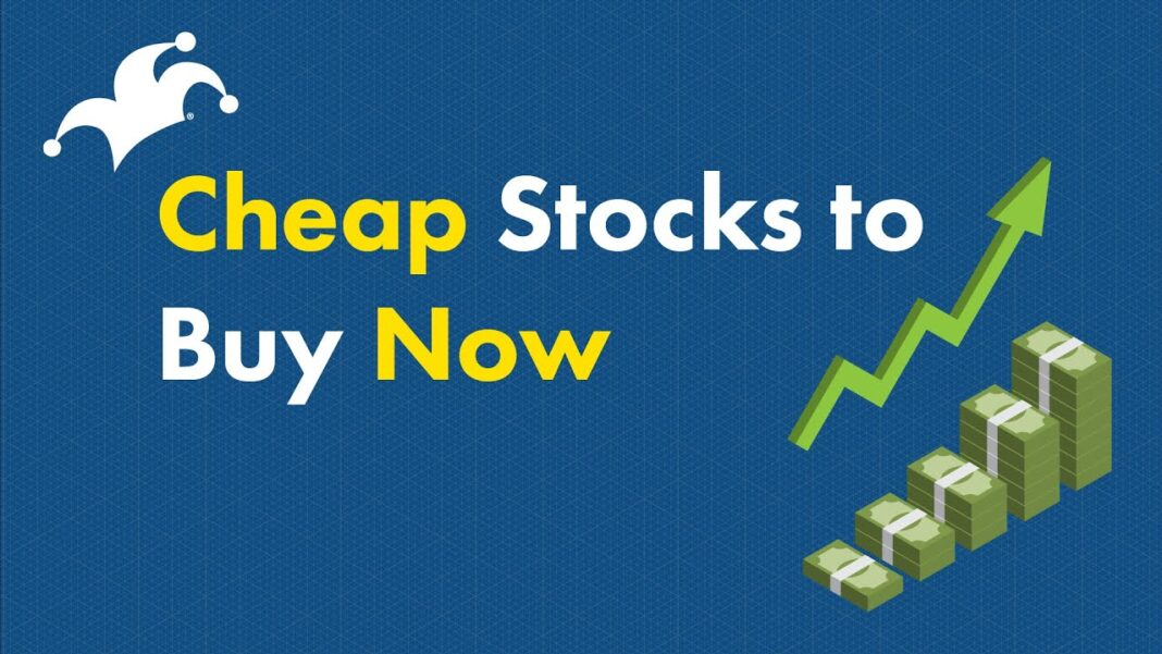 Cheap Stocks to buy now: How to identify them